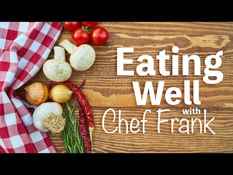 """""""Eating Well"""" with Chef Frank: """"Dude Food"""""""
