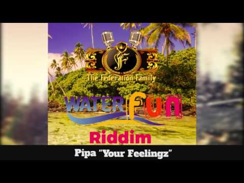 (Antigua Carnival 2016 Soca music) Pipa - Your Feelingz - [WaterFun Riddim]