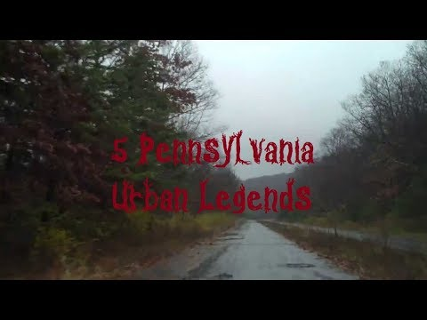 5 Pennsylvania Urban Legends
