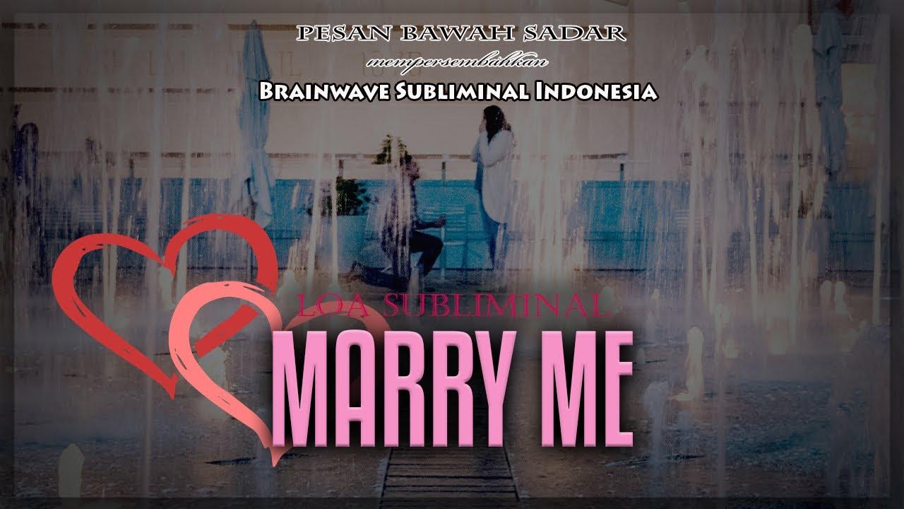 🎧 MARRY ME ★ Buat Dia Menikahimu   LOA Subliminal Indonesia   Binaural Beat 639 Hz