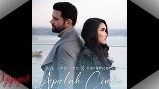 Download lagu ayutingting Apalah cinta lirik Ayu Ting Ting X Keremcem single duet