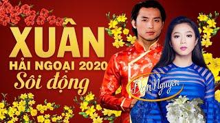 NHẠC XUÂN HẢI NGOẠI SÔI ĐỘNG 2020 - Ca Nhạc Tết ASIA Hay Nhất ĐAN NGUYÊN, HÀ THANH XUÂN, CÁT LYNH