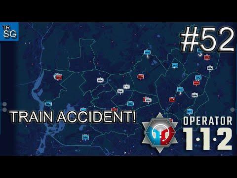 112 OPERATOR - TRAIN ACCIDENT! #52 |