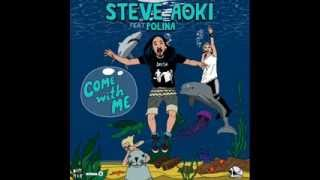 Steve Aoki - Come With Me Ft. Polina (Deadmeat) (Jidax Remix)