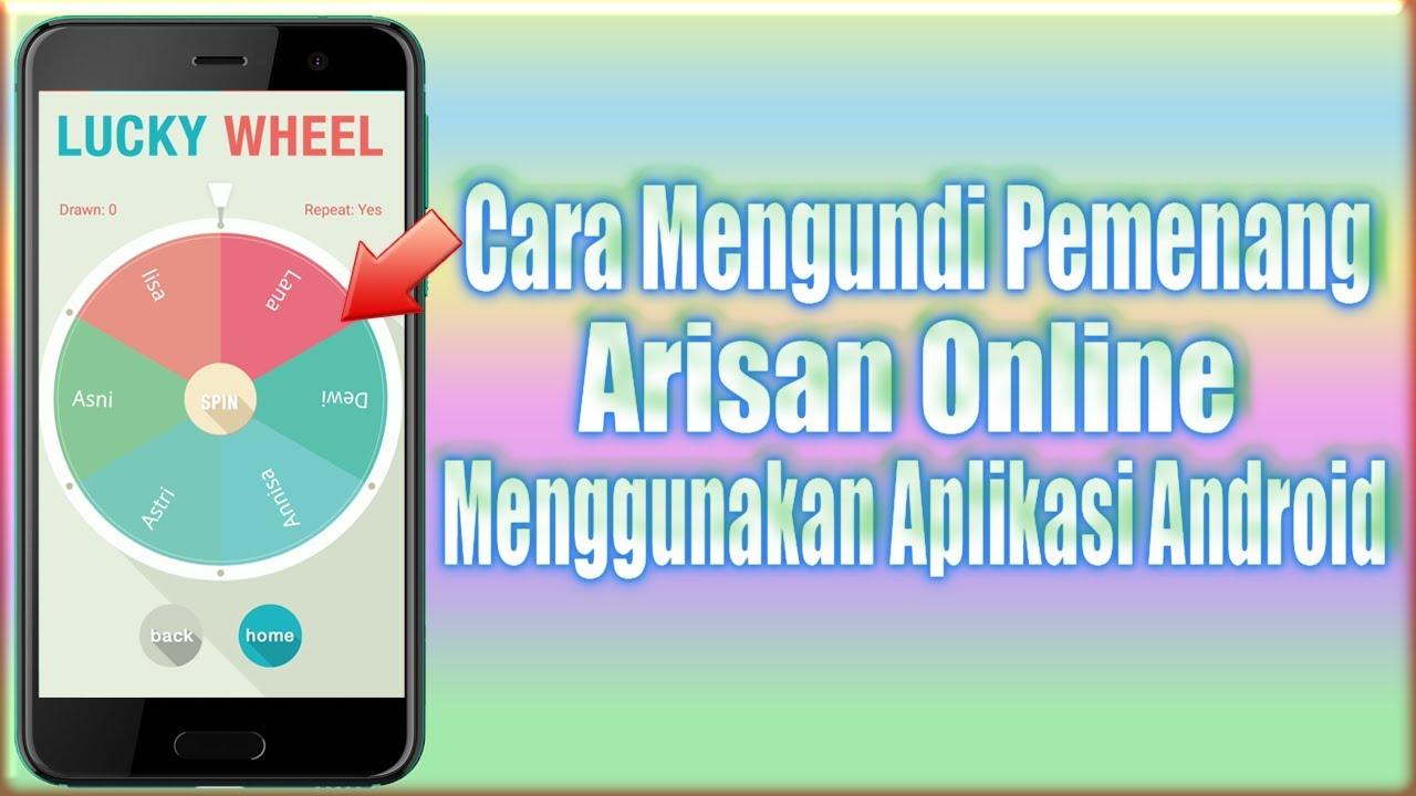 Cara Mencari Pemenang Arisan Online Dengan Aplikasi Android Dan Iphone Lucky Wheel Youtube