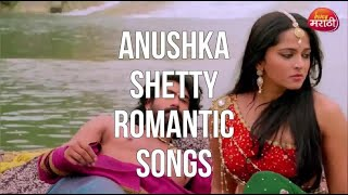 Anushka Shetty Romantic Songs