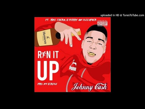 Johnny Cash Ft. Mike Sherm, Lil Perry & Iceeapher - Run It Up