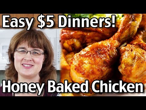 5 Dollar Cheap Easy Dinners And Our Famous Honey Baked Chicken!
