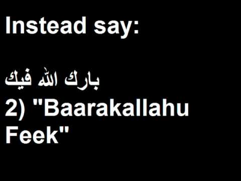 Do not say Barakallahu Feek !