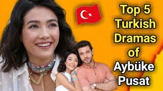 Aybüke Pusat Turkish Drama List