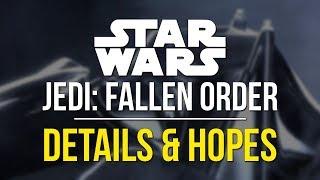 Star Wars Jedi: Fallen Order - DETAILS & HOPES