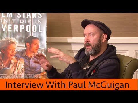Paul McGuigan on Film Stars Don't Die In Liverpool