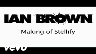 Смотреть клип Ian Brown - Making Of Stellify