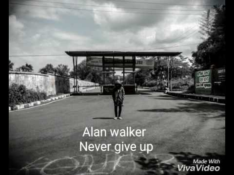 Alan Walker~never give up (new song) 2017