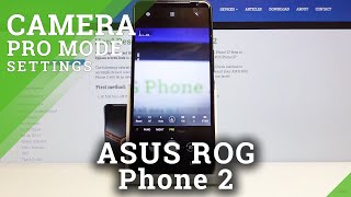 Como usar o modo Camera Pro no Asus Rog Phone 2 - Configurações do modo Camera Pro