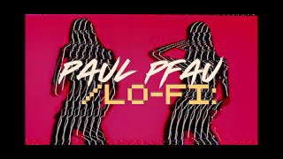 Paul Pfau - Lo-Fi [Official Lyric Video]