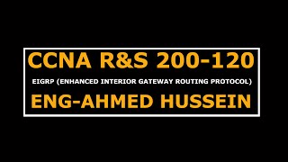 CCNA R&S 200-120 (EIGRP ) By Eng-Ahmed Hussein | Arabic