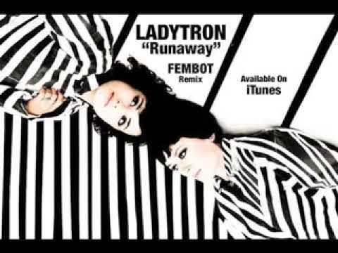 Ladytron - Runaway (FEMBOT REMIX)