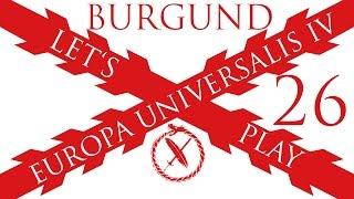 Europa Universalis 4 Burgund 26 (Deutsch / Let's Play)