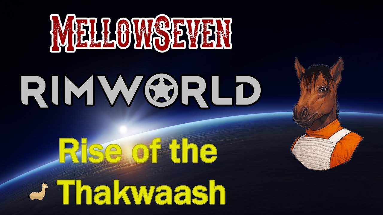 Rimworld - Star Wars Mod -Rise of the Thakwaash 1   Let's Play - Steam  Workshop by Mellow Seven Gaming
