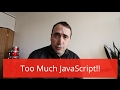 Is there Too Much JavaScript in websites