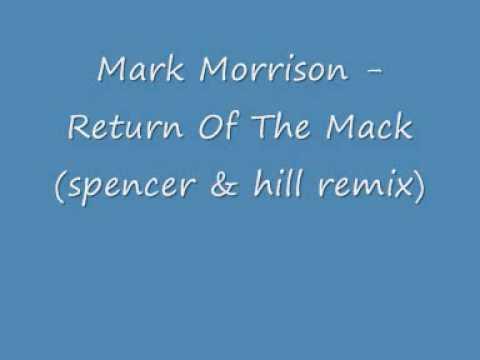 Mark Morrison   Return Of The Mack Spencer & Hill Remix