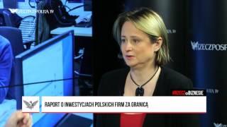 #RZECZoBIZNESIE: Katarzyna Śledziewska - Raport o inwestycjach polskich firm za granicą