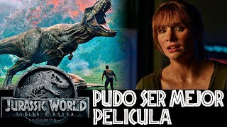 Como Debió Ser Jurassic World Fallen Kingdom - Jurassic World 2