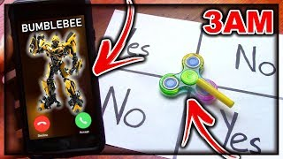 DO NOT PLAY CHARLIE CHARLIE FIDGET SPINNER WHEN TALKING TO BUMBLEBEE (FROM TRANSFORMERS) AT 3AM!!