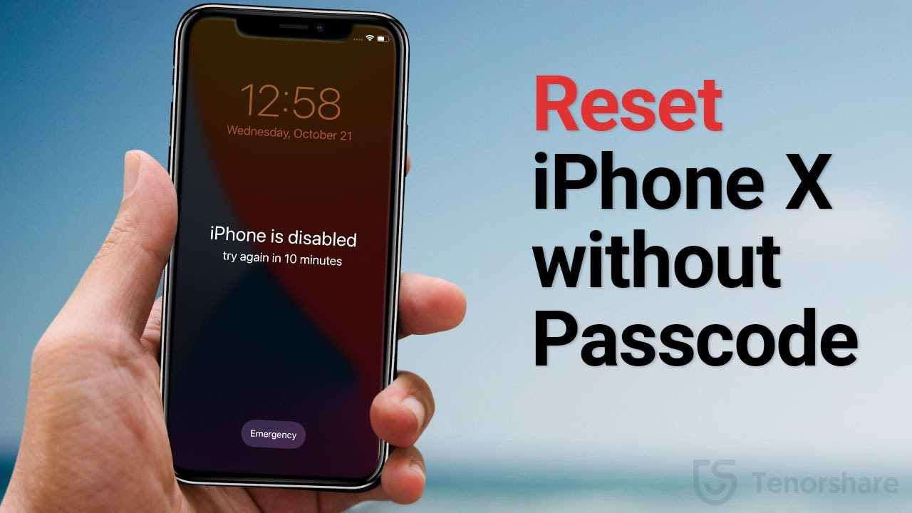 How to Reset iPhone X without Passcode, Apple ID or iCloud Password