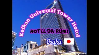 Conhecendo o Hotel Keihan Universal Tower em Osaka