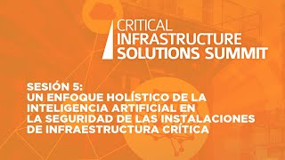 Sesión 5:  Un enfoque holístico de la inteligencia artificial en la seguridad.