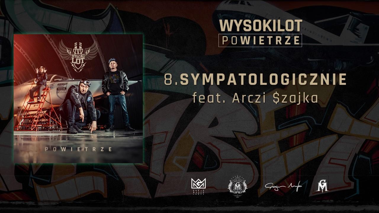 8. Wysokilot – Sympatologicznie feat. Arczi (Szajka)
