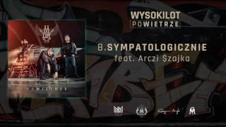 8. Wysokilot - Sympatologicznie feat. Arczi (Szajka)