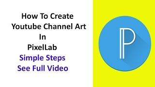 How To Create A Youtube Channel Art Simple Steps Pixelab Using Android Mobile -Tamil Tech World