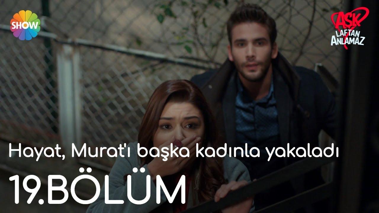 Aşk Laftan Anlamaz 19.Bölüm   Hayat, Murat'ı başka kadınla yakaladı