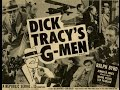 1939 Dick Tracy's G-Men (Movie Edit)