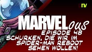 Marvelous - Episode 48 - Bösewichte für den Spider-Man Reboot