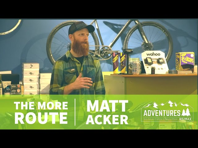 MORE Route with Matt Acker