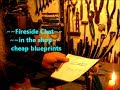 Fireside Chat / in the shop / cheap blueprints