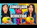CONGELADO VS DERRETIDO 2 !!   Blog Das Irmãs