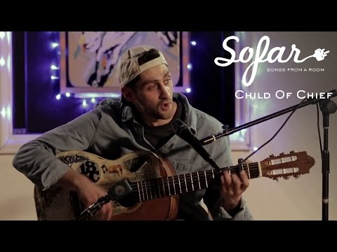 Child Of Chief - Circle Of Strife | Sofar London