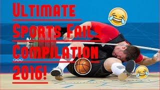 Ultimate Sports Fails 2017