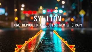 One Republic Apologize SyLiToM Remix (Trap)