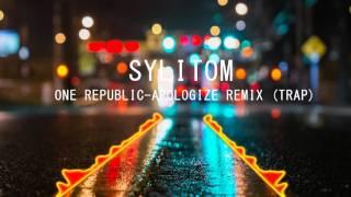 One Republic Apologize SyLiToM Remix (Trap)