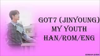 GOT7 (Jinyoung) - My Youth (Han/Rom/Eng) Lyrics