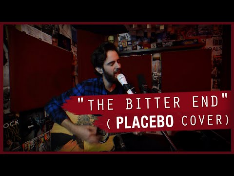 The Bitter End (Placebo Cover)