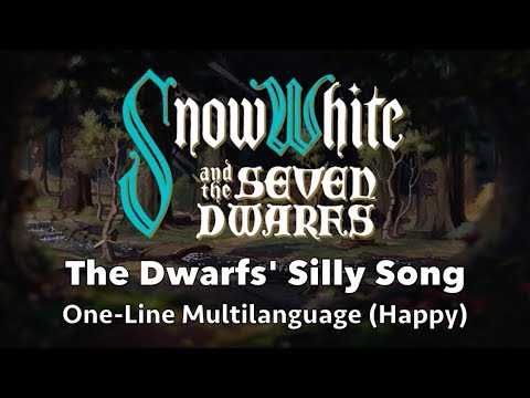 Snow White and the Seven Dwarfs - Silly Song (One-Line Multilanguage - Happy)
