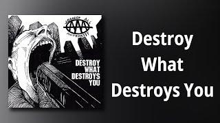 Against All Authority // Destroy What Destroys You