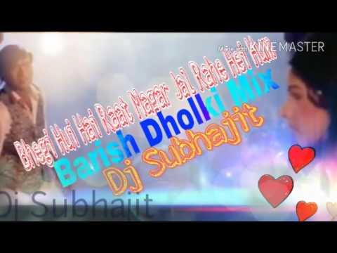 Bhegi Hui Hey Raat Magar Jal Rahe Hei Hum (Barish Dholki Mix) Dj Subhajit